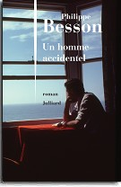 """Un homme accidentel"" de Philippe Besson"